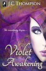 Violet Awakening : Book One of the Cambion Chronicles - J C Thompson