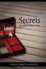 Secrets in a Jewellery Box - Demetra Angelis Foustanellas