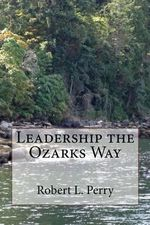 Leadership the Ozarks Way - Robert L Perry