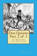 Don Quixote Part 2 of 3 : In Spanish and English - Miguel De Cervantes