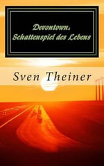 Devontown : - Schattenspiel Des Lebens (Extendend Version) - Sven Theiner