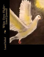 White Dove Flight Lined Journal - Laurel Marie Sobol