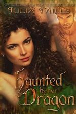Haunted by Her Dragon - Julia Mills