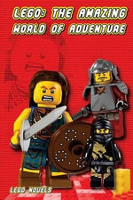 Lego : The Amazing World of Adventure - Lego Novels