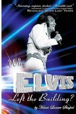 Why Elvis Left the Building : Elvis Presley - Youth and Life - Heart Lanier Shapre'