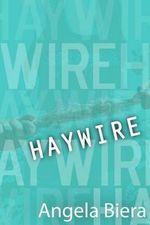 Haywire - Angela Biera