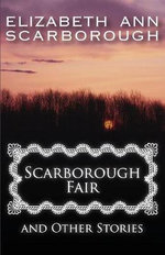 Scarborough Fair and Other Stories - Elizabeth Ann Scarborough