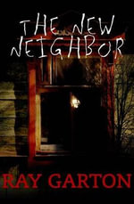 The New Neighbor - Ray Garton
