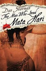 Man Who Loved Mata Hari - Dan Sherman