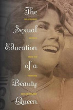 The Sexual Education of a Beauty Queen : Relationship Secrets from the Trenches - Taylor Marsh