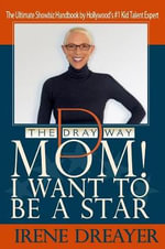 Mom! I Want to Be a Star - Irene Dreayer