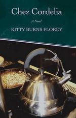 Chez Cordelia - Kitty Burns Florey