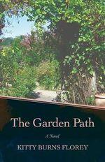 The Garden Path - Kitty Burns Florey