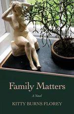 Family Matters - Kitty Burns Florey