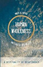 Human Wholeness - Mark G Boyer