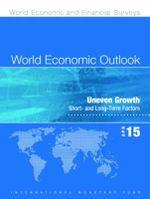 World Economic Outlook, April 2015 : Uneven Growth: Short-and Long-Term Factors - IMF Staff