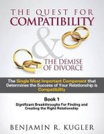 The Quest for Compatibility & the Demise of Divorce - Benjamin R Kugler