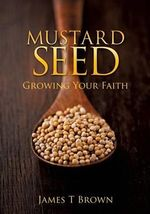 Mustard Seed - James T Brown