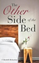 The Other Side of the Bed - V Rochelle Richardson