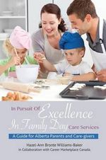 In Pursuit of Excellence in Family Day Care Services - Hazel-Ann Bronte Williams-Baker Canada