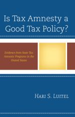 Is Tax Amnesty a Good Tax Policy? : Evidence from State Tax Amnesty Programs in the United States - Hari S. Luitel