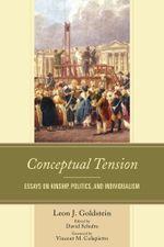 Conceptual Tension : Essays on Kinship, Politics, and Individualism - Leon J. Goldstein