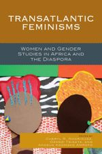 Transatlantic Feminisms : Women and Gender Studies in Africa and the Diaspora