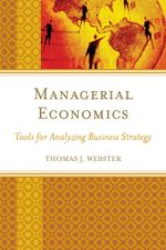 Managerial Economics : Tools for Analyzing Business Strategy - Thomas J. Webster