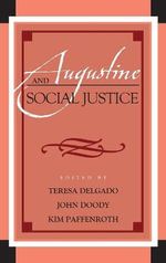Augustine and Social Justice : Augustine in Conversation: Tradition and Innovation