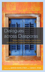 Dialogues Across Diasporas : Women Writers, Scholars, and Activists of Africana and Latina Descent in Conversation