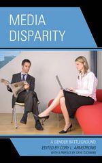 Media Disparity : A Gender Battleground