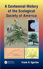 A Centennial History of the Ecological Society of America - Frank N. Egerton