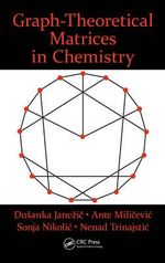 Graph-Theoretical Matrices in Chemistry - Dusanka Janezic