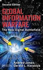 Global Information Warfare : The New Digital Battlefield - Andrew Jones