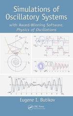 Simulations of Oscillatory Systems : With Award-Winning Software Physics of Oscillations - Eugene I. Butikov