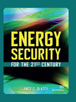 Energy Security for the 21st Century - Anco S Blazev