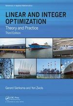 Linear and Integer Optimization : Theory and Practice - Gerard Sierksma