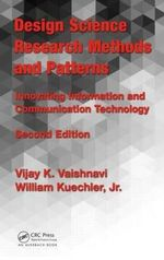 Design Science Research Methods and Patterns : Innovating Information and Communication Technology - Vijay K. Vaishnavi