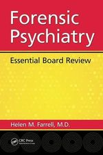 Forensic Psychiatry : Essential Board Review - Helen Mavourneen Farrell