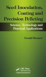 Seed Inoculation, Coating and Precision Pelleting : Science, Technology and Practical Applications - Gerald M. Bennett