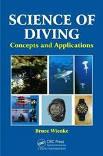 Science of Diving : Concepts and Applications - Bruce R. Wienke