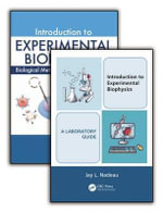 Introduction to Experimental Biophysics : Textbook and Lab Manual - Jay Nadeau
