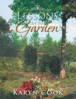 Lessons in the Garden - Karyn Cook
