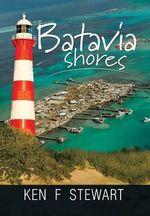 Batavia Shores - Ken F. Stewart