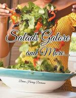 Salads Galore and More... - Diana Harvey Darrisaw