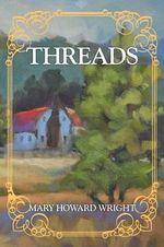 Threads - Mary Howard Wright