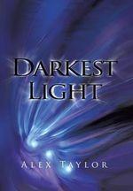Darkest Light - Alex Taylor
