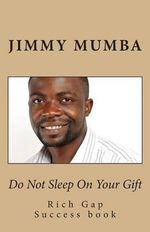 Do Not Sleep on Your Gift - Jimmy Mumba