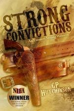Strong Convictions : An Emmett Strong Western - G P Hutchinson