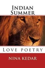 Indian Summer : A Collection of Love Poetry - Nina Kedar